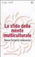Cover of La sfida della mente multiculturale. Nuove forme di convivenza
