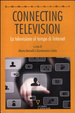 Cover of Connecting television. La televisione al tempo di internet