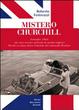 Cover of Mistero Churchill. Settembre 1945: che cosa cercava sul Lario lo statista inglese? Perché si celava dietro l'identità del col. Warden?