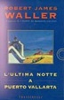 Cover of L'ultima notte a Puerto Vallarta