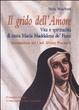 Cover of Grido dell'Amore. Vita e spiritualità di santa Maria Maddalena de' Pazzi