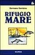 Cover of Rifugio mare, ovvero, Storia di un oceanico incompetente a vela