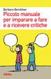 Cover of Piccolo manuale per imparare a fare e a ricevere critiche