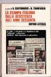 Cover of La stampa italiana dalla Resistenza agli anni Sessanta