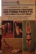 Cover of Come raggiungere e mantenere una forma perfetta con 30 minuti alla settimana