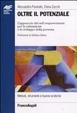 Cover of Oltre il potenziale. L'approccio del self empowerment per la valutazione e lo sviluppo della persona