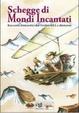 Cover of Schegge di Mondi Incantati
