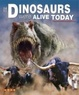 Cover of If Dinosaurs Were Alive Today