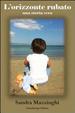 Cover of L'orizzonte rubato. Una storia vera