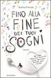Cover of Fino alla fine dei tuoi sogni