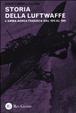 Cover of La storia della Luftwaffe. L'arma aerea tedesca dal 1915 al 1945