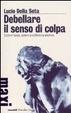 Cover of Debellare il senso di colpa