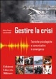 Cover of Gestire la crisi. Tecniche psicologiche e comunicative in emergenza