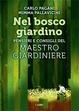 Cover of Nel bosco giardino. Pensieri e consigli del Maestro Giardiniere