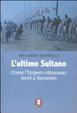 Cover of L'ultimo sultano. Come l'impero ottomano morì a Sanremo