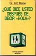 Cover of Qué dice usted después de decir