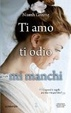 Cover of Ti amo ti odio mi manchi