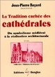 Cover of La tradition cachee des cathedrales