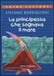 Cover of La principessa che sognava il mare