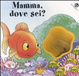 Cover of Mamma, dove sei?