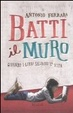 Cover of Batti il muro