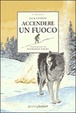 Cover of Accendere un fuoco