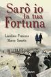 Cover of Sarò io la tua Fortuna