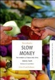 Cover of Slow money
