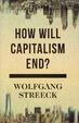 Cover of How Will Capitalism End?