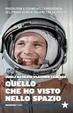 Cover of Quello che ho visto nello spazio