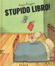 Cover of Stupido libro!