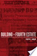 Cover of Building the Fourth Estate