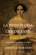 Cover of Zoé, la principessa che incantò Bakunin