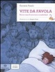 Cover of Vite da favola. Storie vere di re e regine