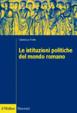 Cover of Le istituzioni politiche del mondo romano