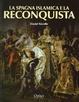 Cover of La Spagna islamica e la Reconquista