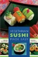 Cover of Vegetarian Sushi Made Easy
