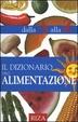 Cover of Il dizionario dell'alimentazione dalla A alla Z