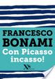 Cover of Con Picasso incasso (XS Mondadori)