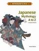 Cover of Japanese Mythology A to Z