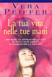 Cover of La tua vita nelle tue mani