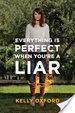 Cover of Everything Is Perfect When You're a Liar