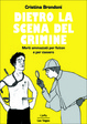 Cover of Dietro la scena del crimine