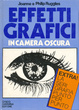 Cover of Effetti grafici in camera oscura
