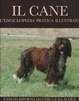 Cover of Il cane. L'enciclopedia pratica illustrata vol. 7