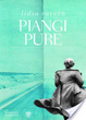 Cover of Piangi pure
