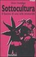 Cover of Sottocultura. Il fascino di uno stile innaturale