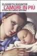 Cover of L'amore in più. Storia dell'amore materno (XVII-XX secolo)