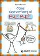 Cover of Come sopravvivere ai bebè