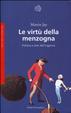 Cover of Le virtù della menzogna